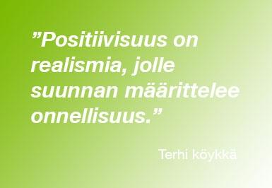 Positiivisuus on realismia, jolle suunnan määrittelee onnellisuus
